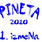 Pineta, prva izmena leta 2010